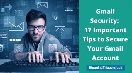 Gmail Security 17 Important Tips to Secure Your Gmail Account
