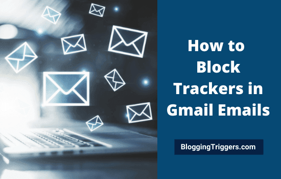 How to Block Trackers in Gmail Emails
