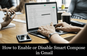 How to Enable or Disable Smart Compose in Gmail