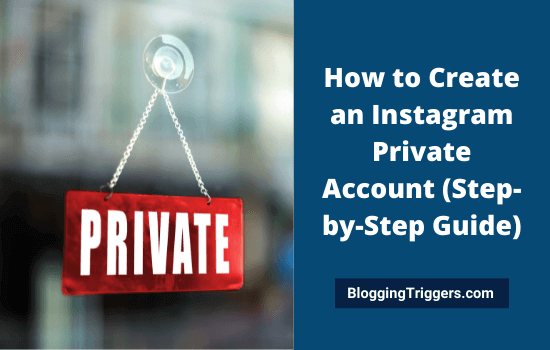 How to Create an Instagram Private Account (Step-by-Step Guide)