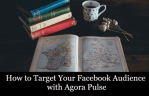 How to Target Your Facebook Audience with Agora Pulse