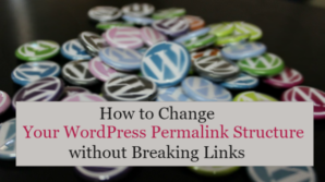 How to Change WordPress Permalink Structure without Breaking Links 1