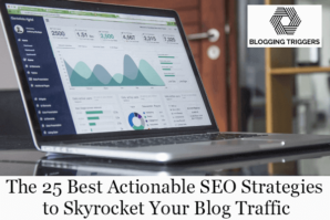 The 25 Best Actionable SEO Strategies to Skyrocket Your Blog Traffic