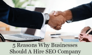 5 Reasons Why Businesses Should A Hire SEO Company