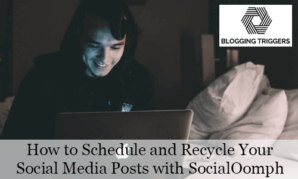 How to Schedule and Recycle Your Social Media Posts with SocialOomph