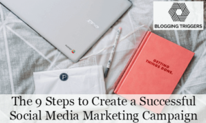 The 9 Steps to Create a Successful Social Media Marketing Campaign