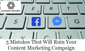 5 Mistakes That Will Ruin Your Content Marketing Campaign