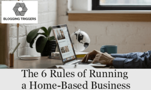 The 6 Rules of Running a Home-Based Business