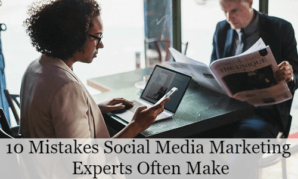10 Mistakes Social Media Marketing Experts Often Make