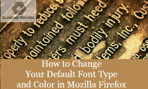 How to Change Your Default Font Type and Color in Mozilla Firefox