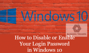 How to Disable or Enable Your Login Password in Windows 10