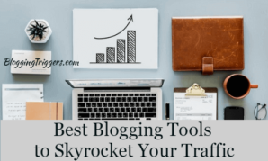 The 17 Best Blogging Tools to Skyrocket Your Traffic in 2019 1