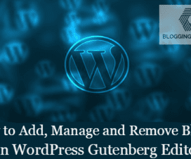 How to Add Manage and Remove Blocks in WordPress Gutenberg Editor