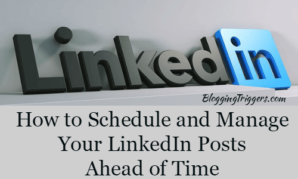 How to Schedule and Manage Your LinkedIn Posts Ahead of Time