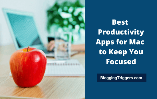 Best Productivity Apps for Mac to Keep You Focused