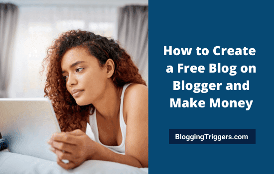 How to Create a Free Blog on Blogger and Make Money