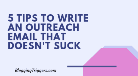 5 Tips to Write an Outreach Email That Doesn't Suck