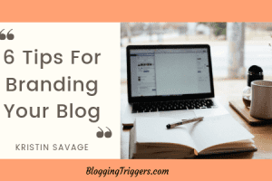 6 Tips For Branding Your Blog