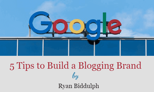 5 Tips to Build a Blogging Brand