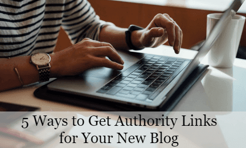5 ways to get authority links for your new blog 1