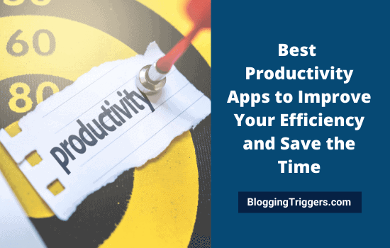 Best Productivity Apps to Improve Your Efficiency and Save the Time