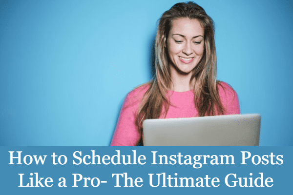 How to Schedule Instagram Posts Like a Pro