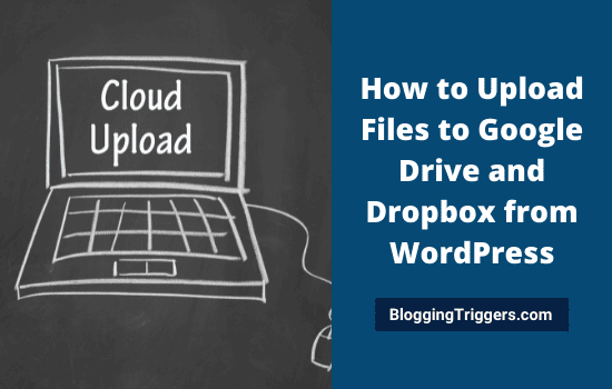 How to Upload Files to Google Drive and Dropbox from WordPress