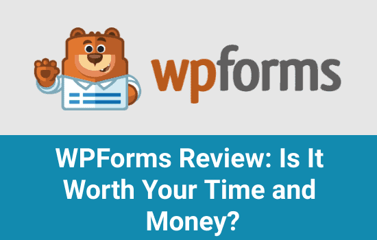 WPForms-Review-Is-It-Worth-Your-Time-and-Money