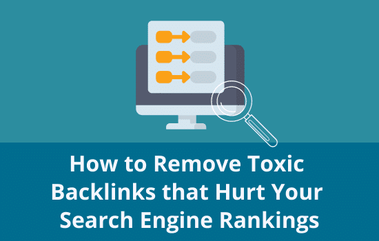 How-to-Remove-Toxic-Backlinks-that-Hurt-Search-Engine-Rankings